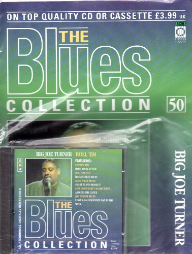 THE BLUES COLLECTION Magazine Issue no 50 BIG JOE TURNER & ROLL 'EM CD