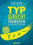 Typgerecht trainieren: Die perfekte Methode -...