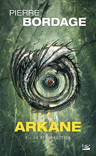 Arkane, T2 : La Résurrecti