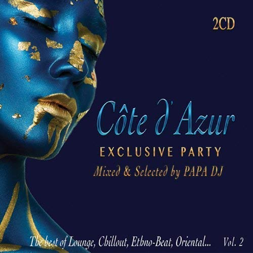2 CD CÔTE D'AZUR - EXCLUSIVE PARTY Mixed & Selected by PAPA DJ The Best of Lounge, Chillout, Ethno-Beat, Oriental…The Best Of Lounge Music