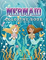 Mermaids Coloring Book for Girls: Amazing Coloring Book With Magical Mermaids Illustrations, 42 Cute And Unique Coloring Pages For Kids Ages 4-8, 9-12 - Big Mermaid Fantasy Coloring Pages For Girls