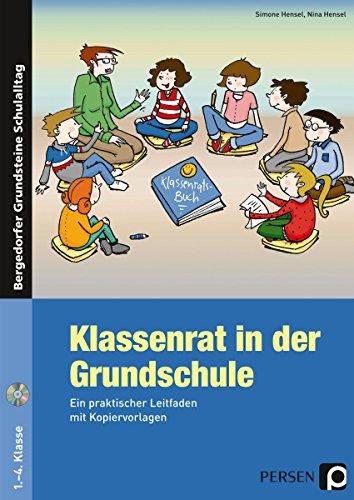 Klassenrat in der Grundschule: Ein praktischer Leitfaden mit Kopiervorlagen (Bergedorfer® Grundsteine Schulalltag)