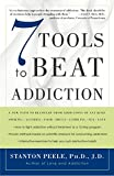 Image of 7 Tools to Beat Addiction: A New Path to Recovery from Addictions of Any Kind: Smoking, Alcohol, Food, Drugs, Gambling, Sex, Love