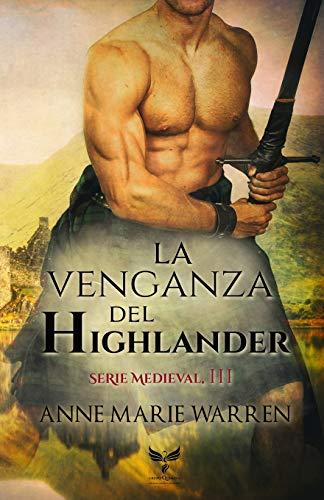 La venganza del Highlander: 3 (Serie Medieval)