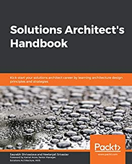 Book's Cover of Solutions Architect's Handbook: Kick-start your solutions architect career by learning architecture design principles and strategies (English Edition) Versión Kindle
