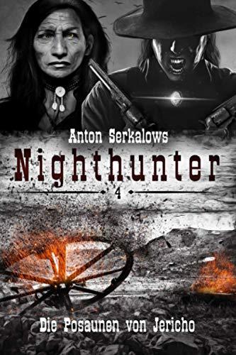 Nighthunter 4: Die Posaunen von Jericho: (Weird West Serie) (Anton Serkalows Nighthunter, Band 4)