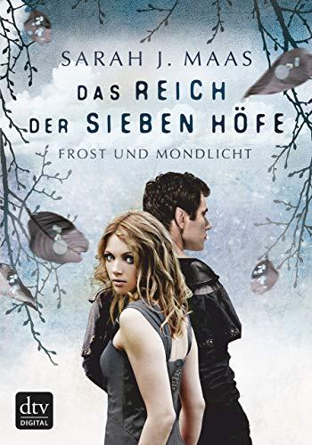 Das Reich der sieben Höfe 4 - Frost und Mondlicht: Roman eBook ...