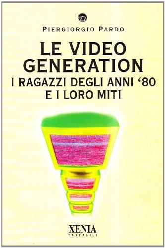 Le video generation. I ragazzi degli anni '80 e i loro miti