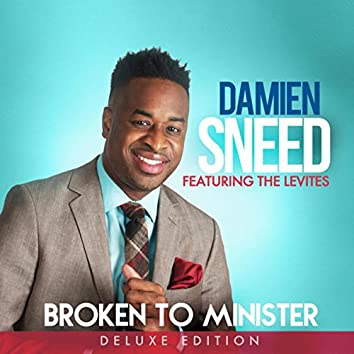 Broken To Minister: The Deluxe Edition