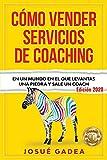 Cómo Vender Servicios De Coaching: En un mundo en el que levantas una piedra y sale un coach: 3 (Supercomercial: Vendedor Ninja + Venta Por Valor + Mentalidad del Vendedor de Exito)
