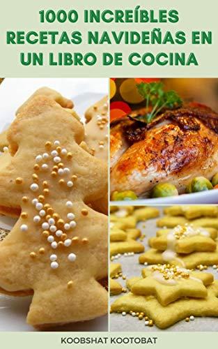 1000 Increíbles Recetas Navideñas En Un Libro De Cocina : Paquete De 3 Libros De Cocina De Navidad - Recetas Tradicionales, Recetas De Galletas Clásicas Para La Navidad, Cocina Lenta Eléctrica, Y Más