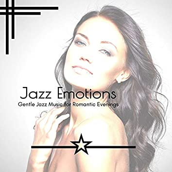 Jazz Emotions - Gentle Jazz Music For Romantic Evenings