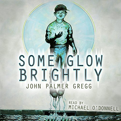 Some Glow Brightly audiobook cover art