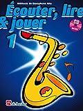 Ecouter, Lire & Jouer 1 Saxophone Alto