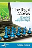 The Right Moves: Job Search and Career Development Strategies for Lawyers 2nd Edition