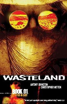 Wasteland Vol. 1: Cities In Dust by [Antony Johnston, Christopher J. Mitten, Christopher Mitten]