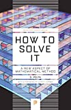 How to Solve it: A New Aspect of Mathematical Method (Princeton Science Library) - John H. Conway