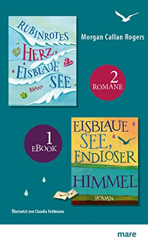 Rubinrotes Herz, eisblaue See & Eisblaue See, endloser Himmel: Zwei Romane