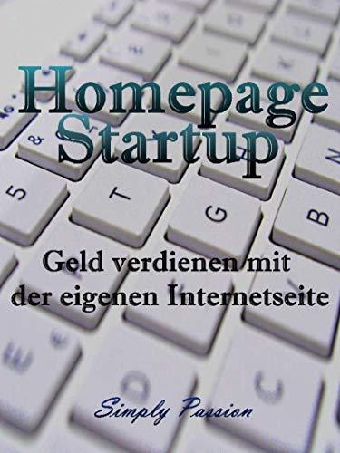 Homepage Startup: Geld verdienen mit der eigenen Internetseite von [Simply Passion]