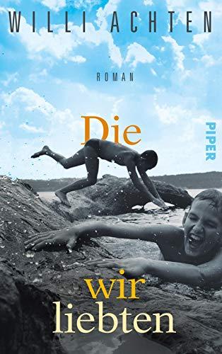 Buchseite und Rezensionen zu 'Die wir liebten: Roman' von Achten, Willi