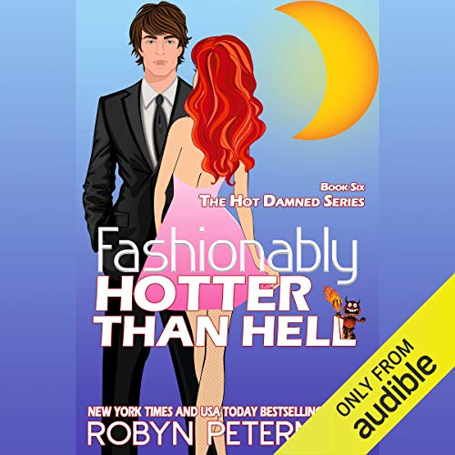 Fashionably Hotter Than Hell Audiobook By Robyn Peterman cover art