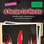 A Recipe for Murder. Mörderische Hörkrimis zum Englischlernen