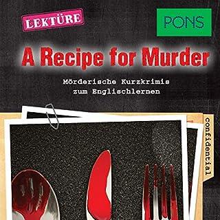 A Recipe for Murder. Mörderische Hörkrimis zum Englischlernen Titelbild