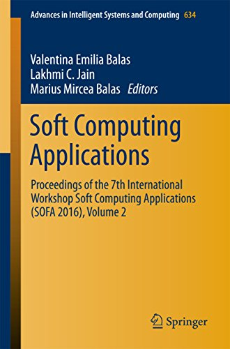 Soft Computing Applications: Proceedings of the 7th International Workshop Soft Computing Applications (SOFA 2016), Volume 2 (Advances in Intelligent Systems and Computing Book 634) (English Edition)