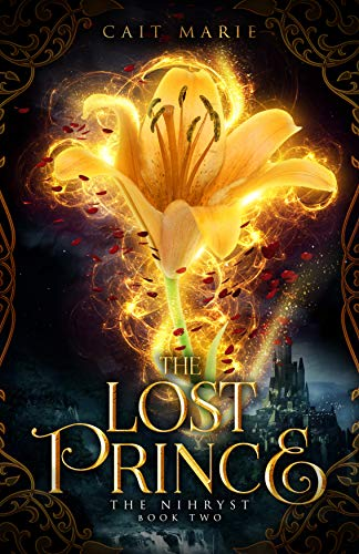 The Lost Prince (The Nihryst Book 2) by [Cait Marie, Maria Spada, Melissa Craven]