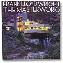 Frank Lloyd Wright: The Masterworks by David Larkin, Bruce Brooks Pfeiffer (2000) Paperback