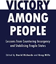 Victory Among People: Lessons from Countering Insurgency and Stabilising Fragile States (English Edition)