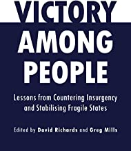 Victory Among People: Lessons from Countering Insurgency and Stabilising Fragile States