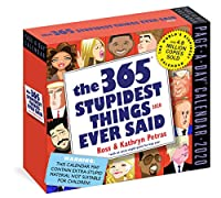 The 365 Stupidest Things Ever Said 2020 Calendar