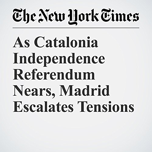 As Catalonia Independence Referendum Nears, Madrid Escalates Tensions copertina