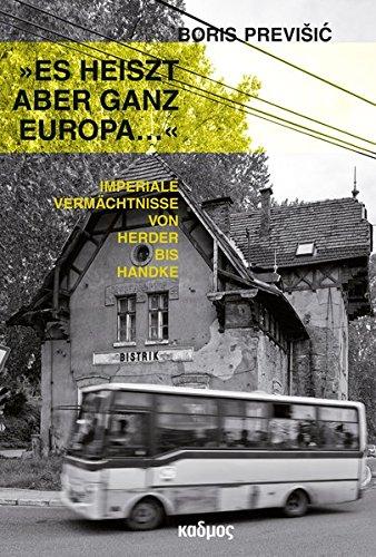 »Es heiszt aber ganz Europa ...«: Imperiale Vermächtnisse von Herder bis Handke (Kaleidogramme)