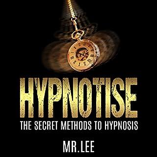 Hypnotise: The Secret Methods to Hypnosis cover art