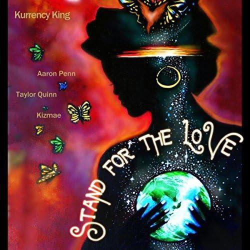 Kurrency King feat. Kizmae, Aaron Penn & Taylor Quinn