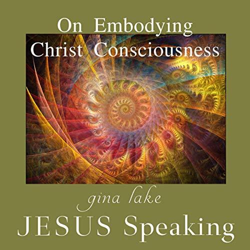 Jesus Speaking: On Embodying Christ Consciousness Titelbild
