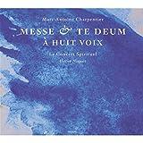 Marc-Antoine Charpentier: Messe (H.3) / Te Deum à huit voix (H.145)