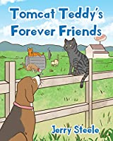 Tomcat Teddy's Forever Friends