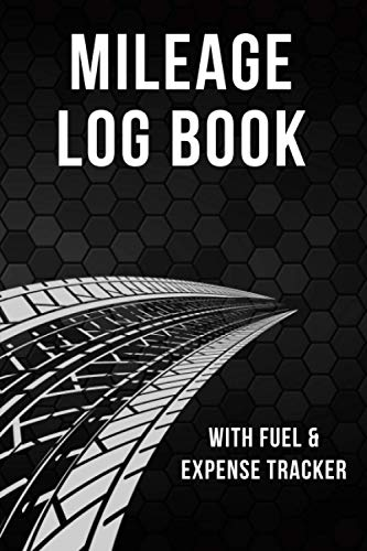 Mileage Log Book: Vehicle Mileage Logbook for Taxes with Fuel & Expense Tracker | Business & Personal
