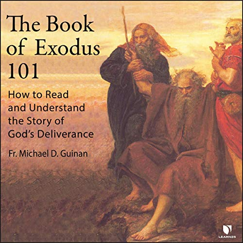 The Book of Exodus 101: How to Read and Understand the Story of God's Deliverance copertina