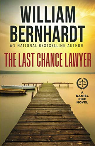 Compare Textbook Prices for The Last Chance Lawyer Daniel Pike Legal Thriller  ISBN 9781948263856 by Bernhardt, William