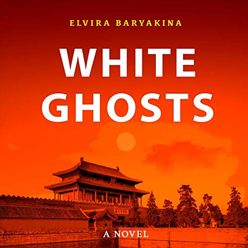 White Ghosts: A Historical Novel About Shanghai in the Roaring 1920s cover art