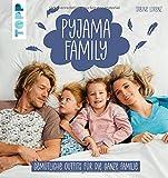 Pyjama Family: Gemütliche Outfits für die ganze Familie. Kindermodelle in Größe 104 - 152, Modelle für Damen und Herren in Größe XS - XL, ausgewählte Modelle bis XXXXL
