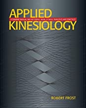 By Robert Frost - Applied Kinesiology 2 Ed: A Training Manual and Reference Book of Basic Principles and Practices