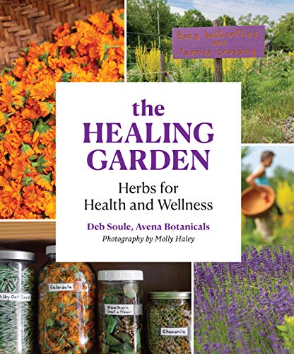 The Healing Garden: Herbs for Health and Wellness