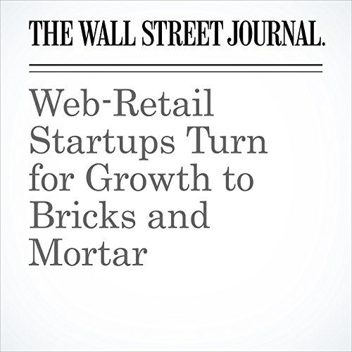 Web-Retail Startups Turn for Growth to Bricks and Mortar copertina