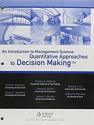 Bundle: An Introduction to Management Science: Quantitative Approaches to Decision Making, 14th + CengageNOW(TM), 1 term (6 months) Printed Access Card by David R. Anderson (2015-06-26)
