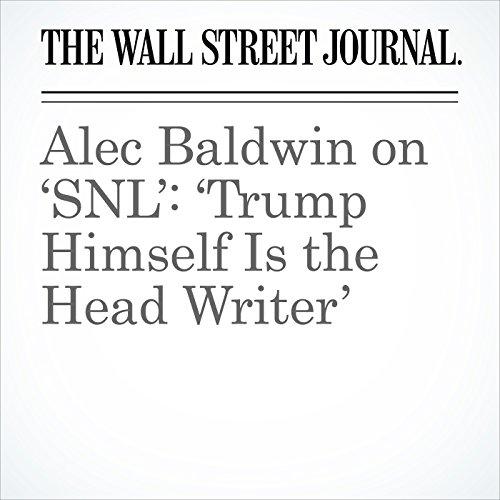 Alec Baldwin on 'SNL': 'Trump Himself Is the Head Writer' copertina